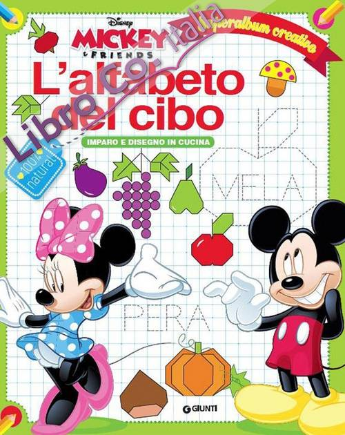 L'alfabeto del cibo. Mickey & Friends. Superalbum creativo