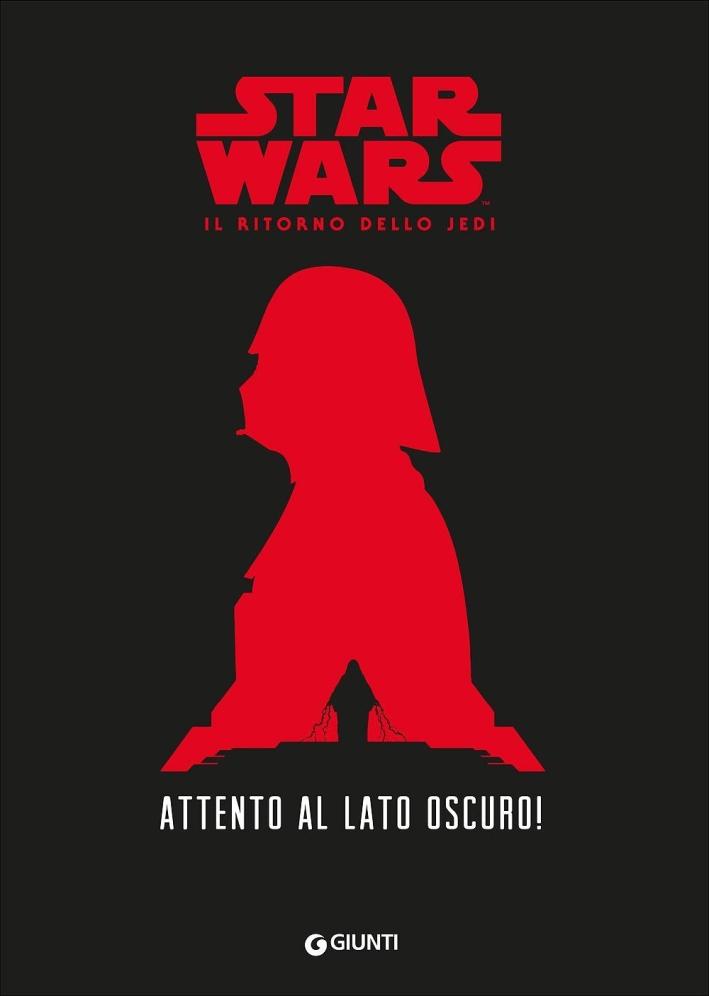 Il ritorno dello Jedi. Star Wars. Guardati dal lato oscuro!