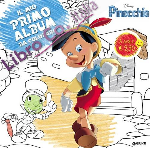 Pinocchio. Primo album da colorare. Ediz. illustrata