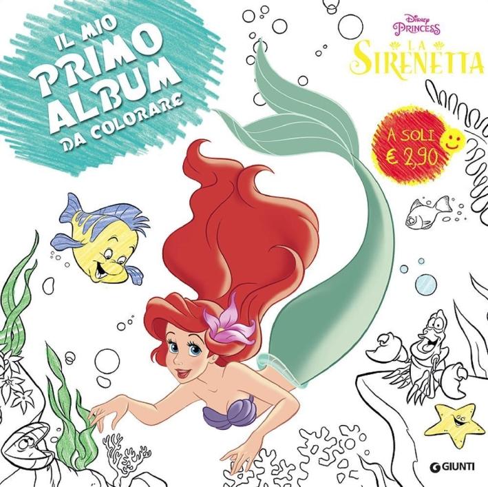 La sirenetta. Primo album da colorare. Ediz. illustrata