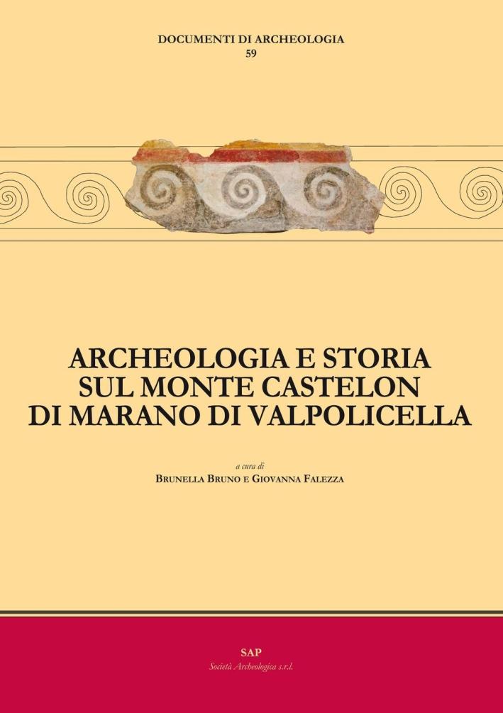 Archeologia e Storia sul Monte Castelon di Marano di Valpolicella