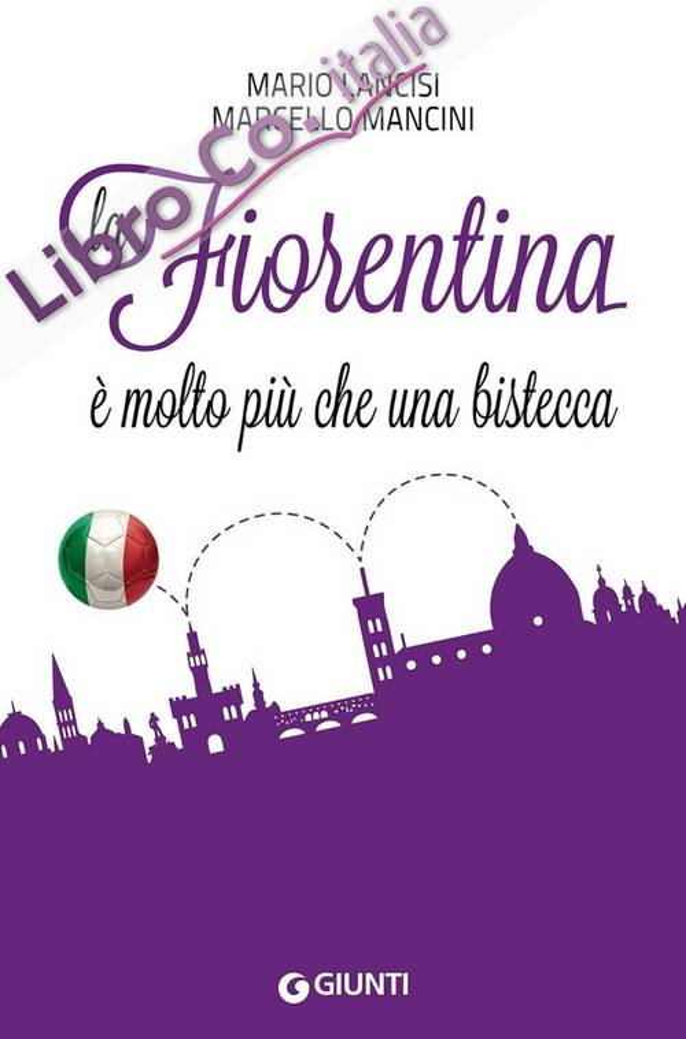 La Fiorentina è molto più che una bistecca.