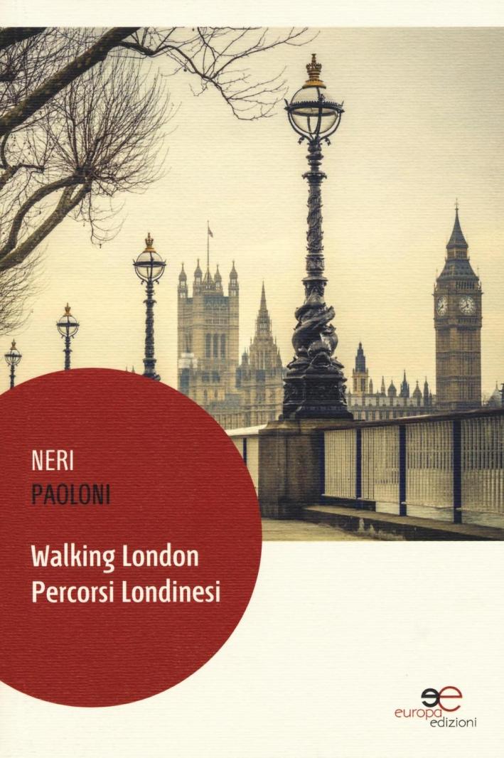 Walking London. Percorsi londinesi.