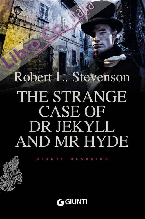 The strange case of dr. Jekyll and Mr. Hyde.