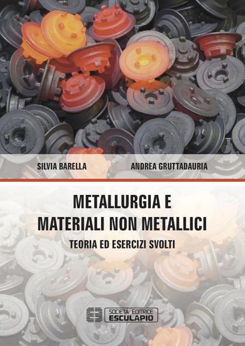 Metallurgia e materiali non metallici. Teoria e esercizi svolti.