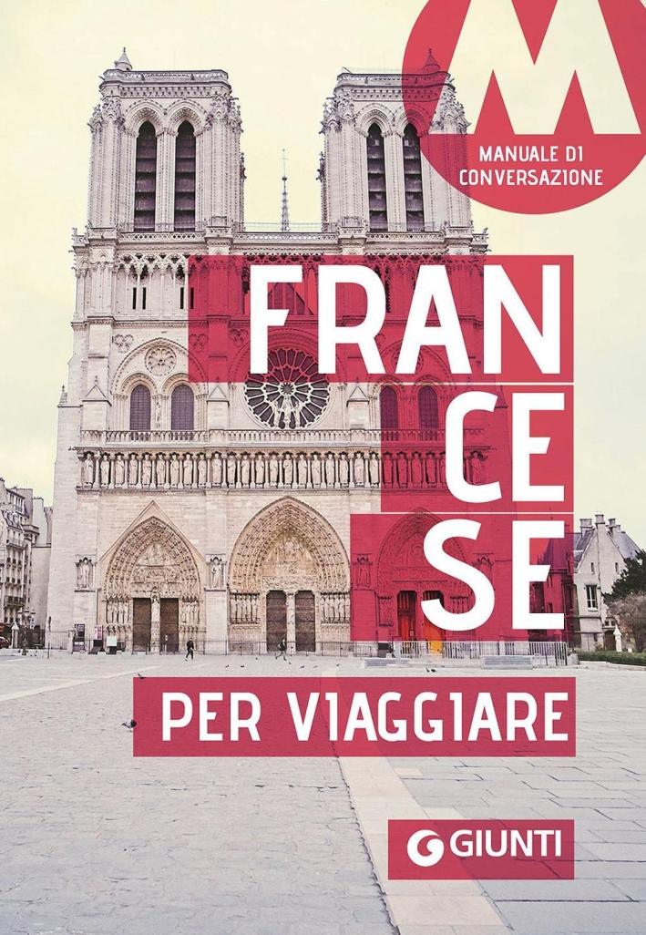 Francese per viaggiare. Manuale di conversazione