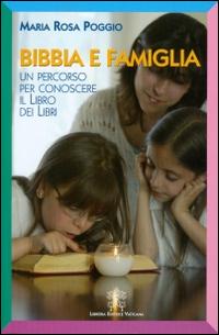 Bibbia e famiglia. Un percorso per conoscere il libro dei libri.
