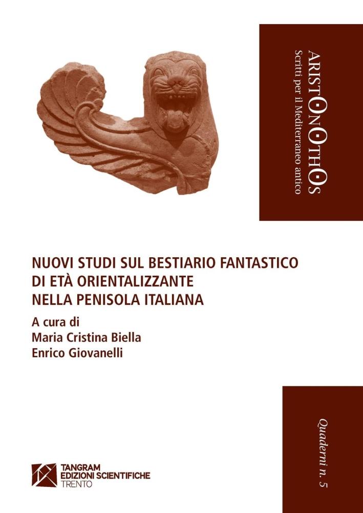 Nuovi studi sul bestiario fantastico di età orientalizzante nella penisola italiana.