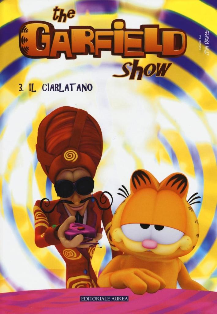 Il ciarlatano. The Garfield show. Vol. 3.