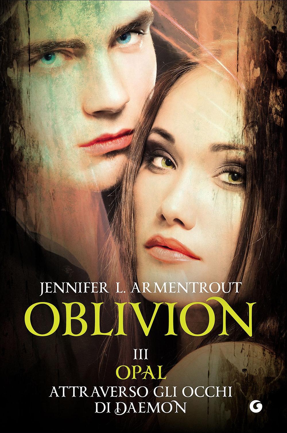 Opal attraverso gli occhi di Daemon. Oblivion. Vol. 3.
