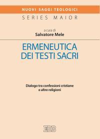Ermeneutica dei testi sacri. Dialogo tra confessioni cristiane e altre religioni