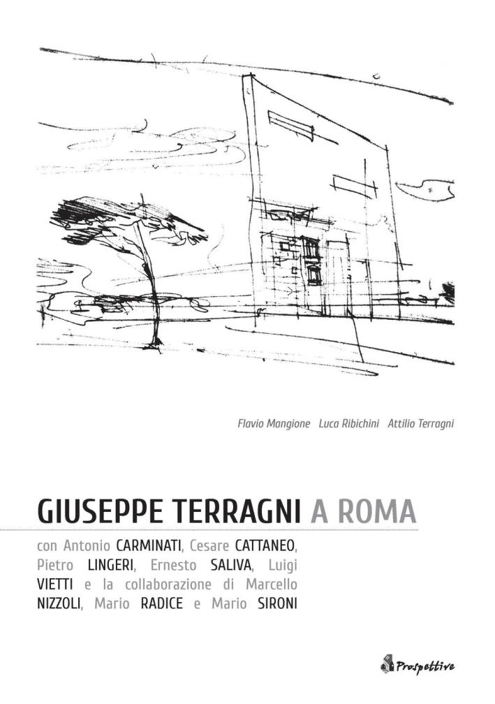 Giuseppe Terragni a Roma. Ediz. Italiana e Inglese.