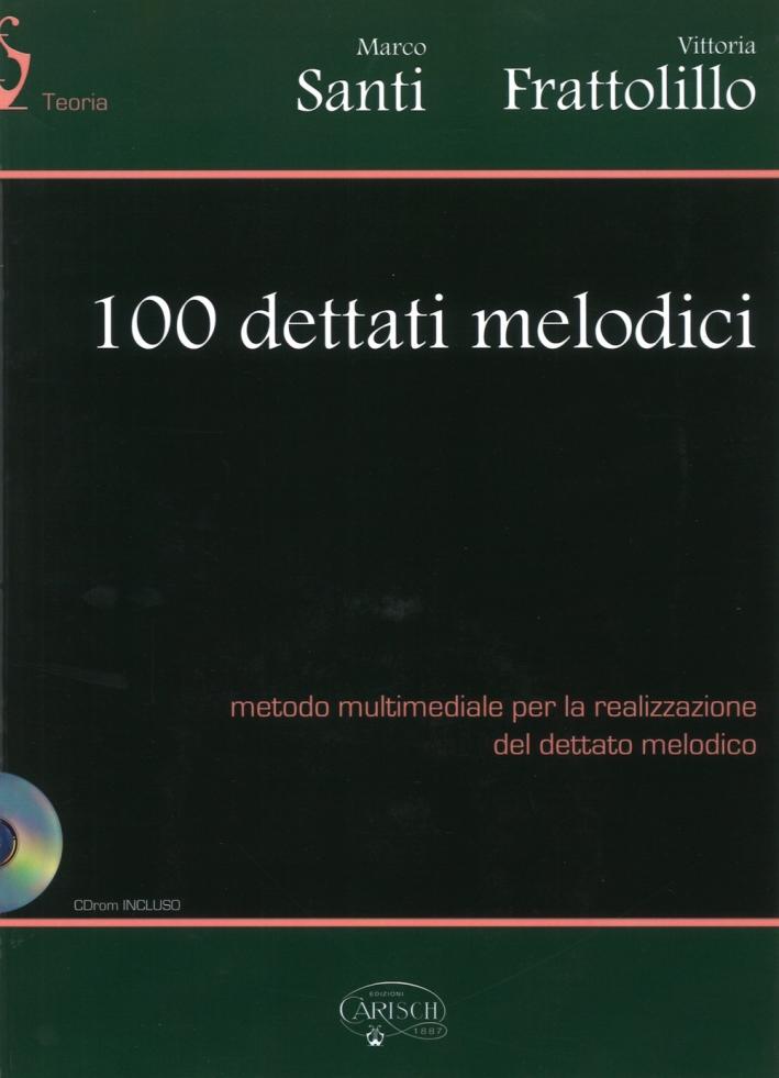 100 dettati melodici. Con CD-ROM.