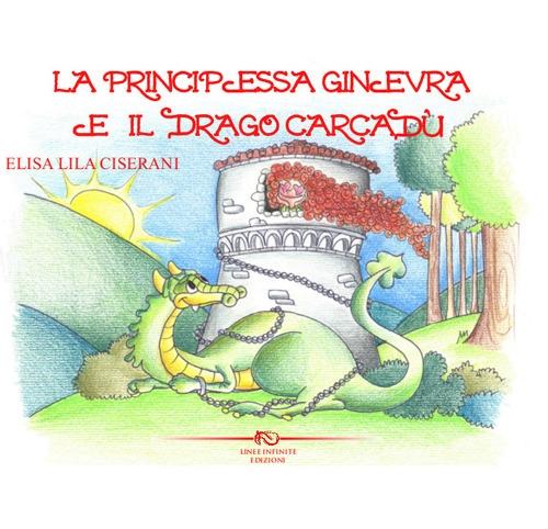 La Principessa Ginevra e il Drago Carcadù.
