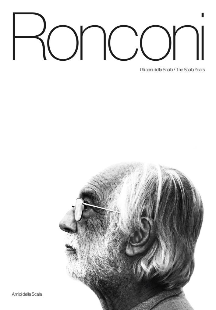 Luca Ronconi. Gli Anni della Scala. the Scala Years.
