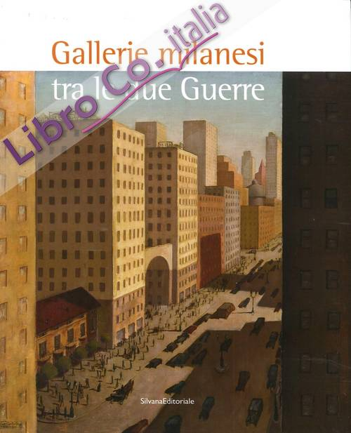 Gallerie Milanesi tra le Due Guerre