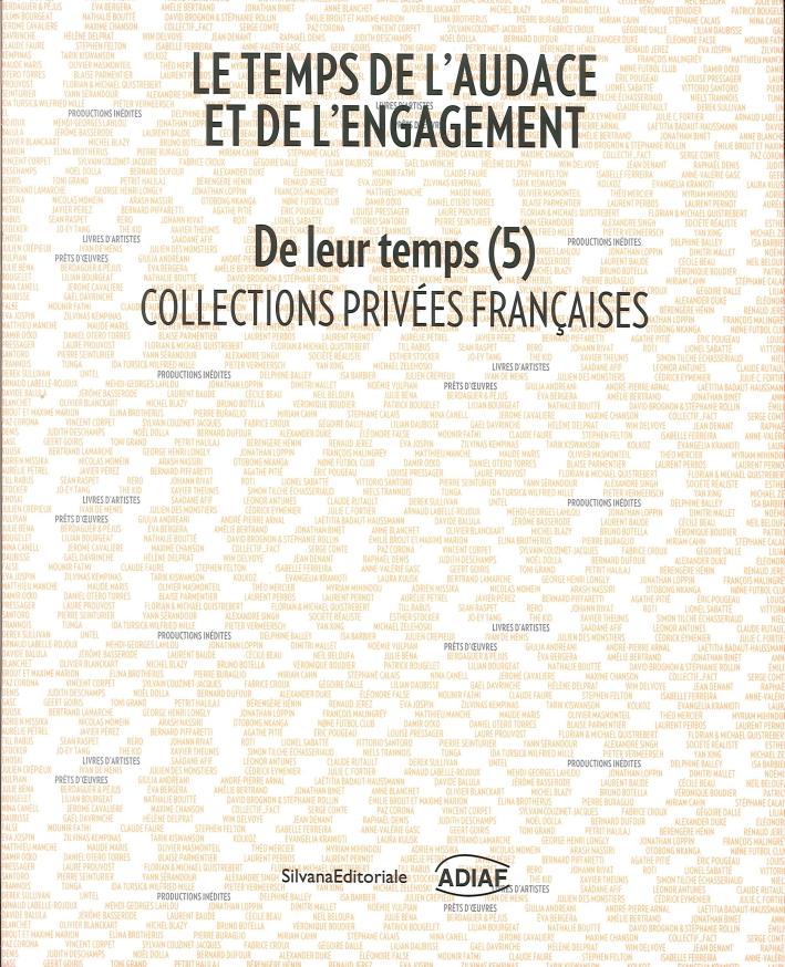De Leur Temps 5. Le Temps De l'Audace Et De l'Engagement. Collections Privées Françaises.