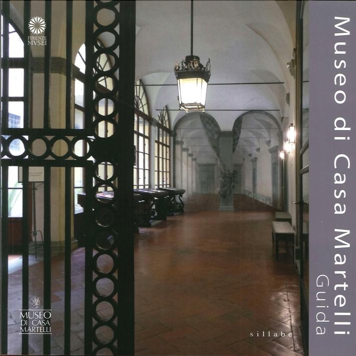 Museo di Casa Martelli. Guida.