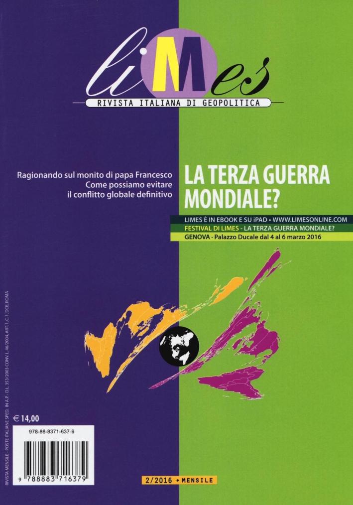 Limes. Rivista italiana di geopolitica (2016). Vol. 2: La terza guerra mondiale?