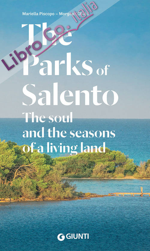 The Parks of Salento. The soul and the seasons of a living land