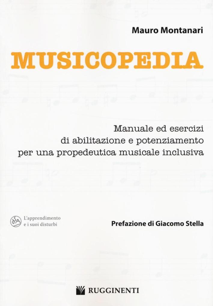 Musicopedia. Manuale ed esercizi di abilitazione e potenziamento per una propedeutica musicale inclusiva