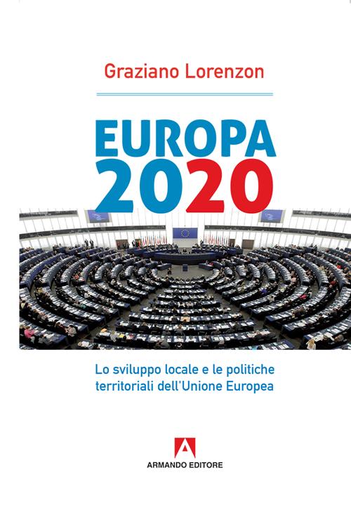 Europa 2020. Lo sviluppo locale e le politiche territoriali dell'Unione Europea