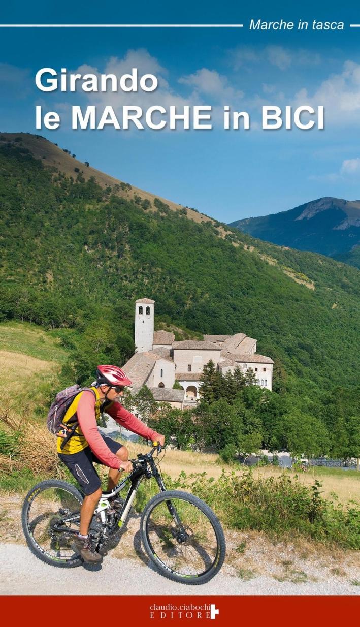 Girando le Marche in bici. Percorsi in MTB e cicloturismo nel territorio marchigiano.