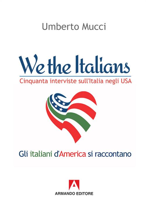 We the italian. Cinquanta interviste sull'Italia negli USA
