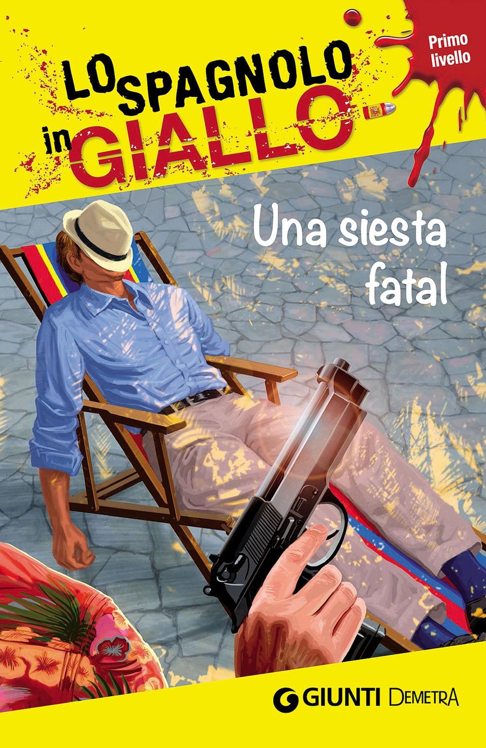 Una siesta fatal. I racconti che migliorano il tuo spagnolo! Primo livello.
