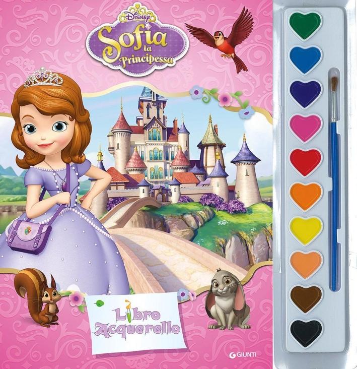 Sofia la principessa. Libro acquerello. Ediz. illustrata. Con gadget