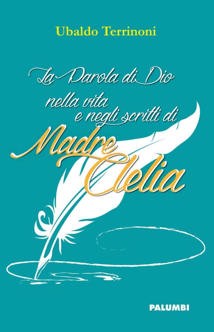 La parola di Dio nella vita e negli scritti di madre Clelia.