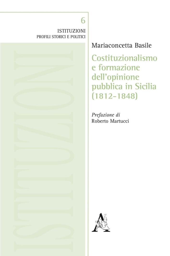 Costituzionalismo e formazione dell'opinione pubblica in Sicilia (1812-1848).