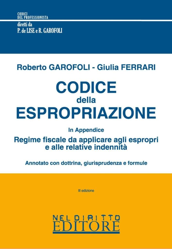 Codice della espropriazione annotato con dottrina giurisprudenziale e formule