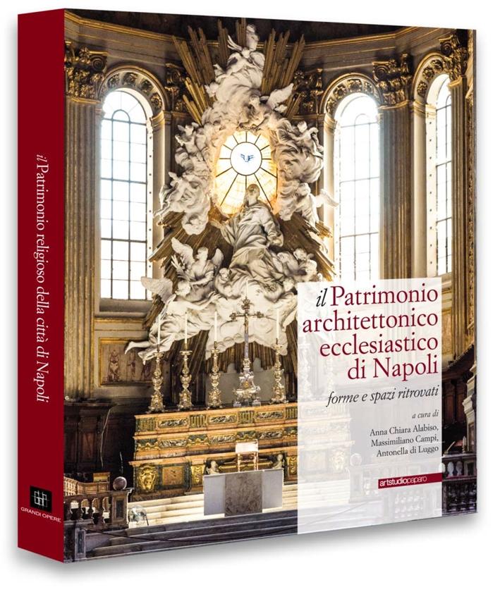 Il Patrimonio Architettonico Ecclesiastico di Napoli. Forme e Spazi Ritrovati