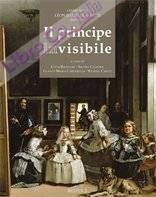 Il Principe inVisibile. La rappresentazione e la riflessione sul potere tra Medioevo e Rinascimento.