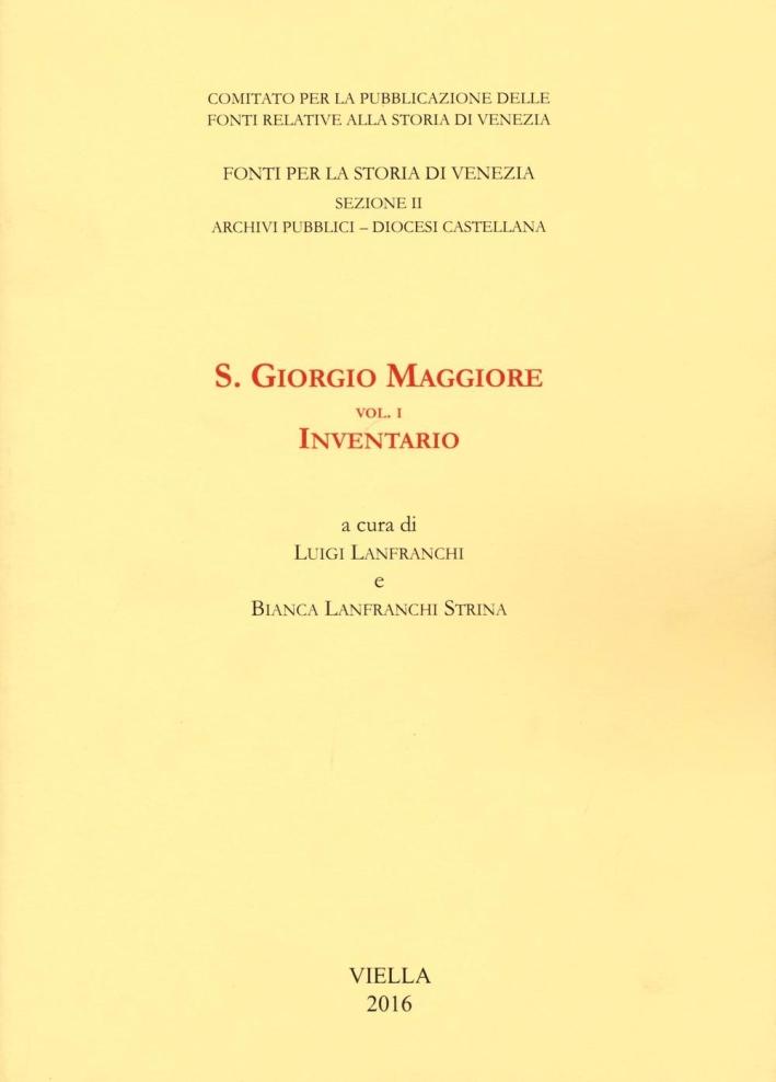 S. Giorgio Maggiore. Vol. 1. Inventario