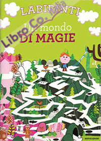 Labirinti. Un Mondo di Magie