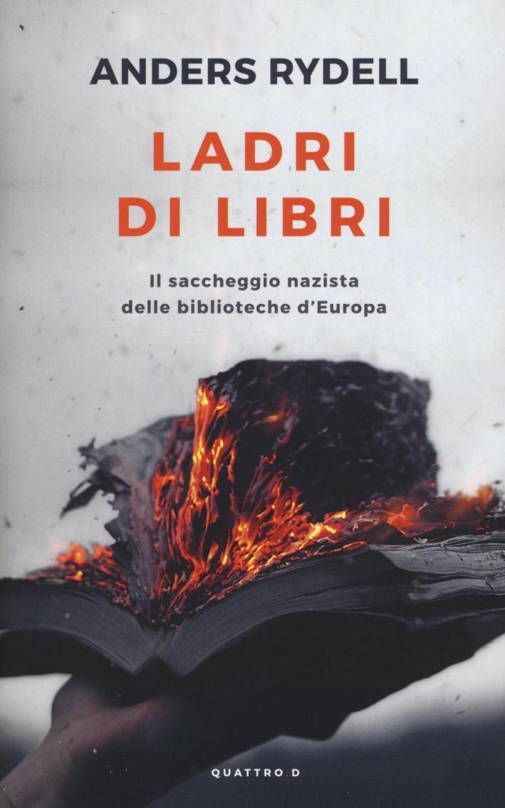 Ladri di libri. Il saccheggio nazista delle biblioteche d'Europa
