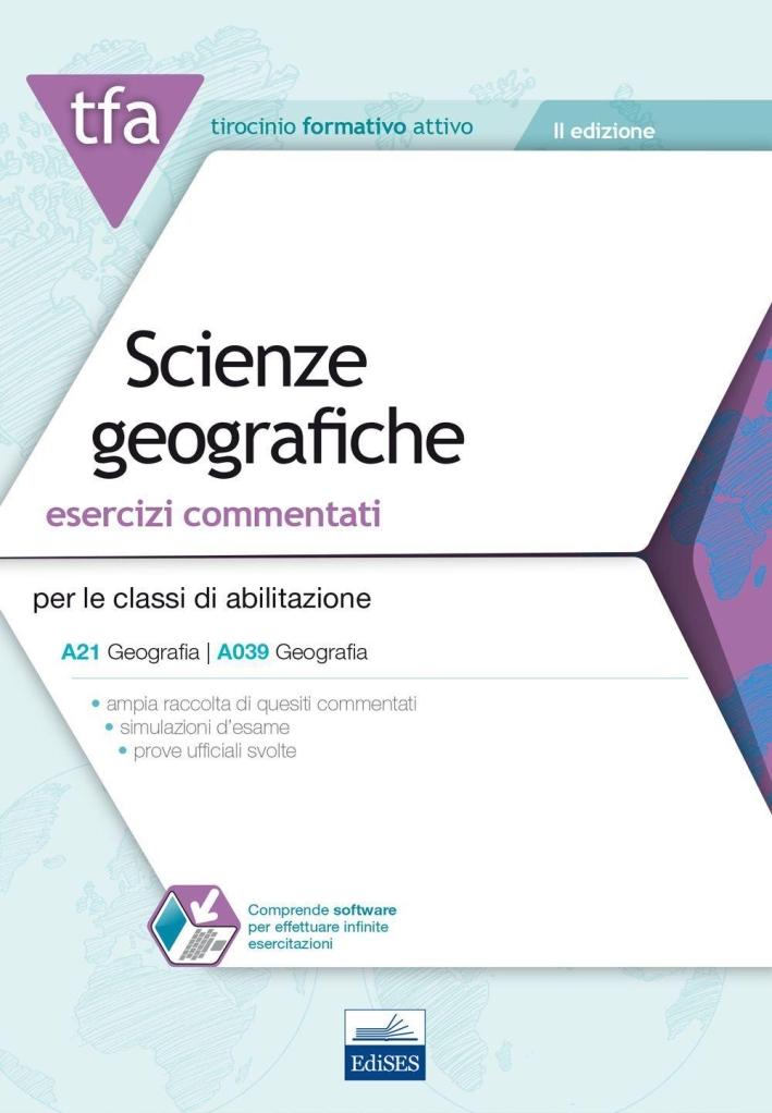 3 TFA. Scienze geografiche. Esercizi commentati per le classi di abilitazione A21, A039. Con software di simulazione