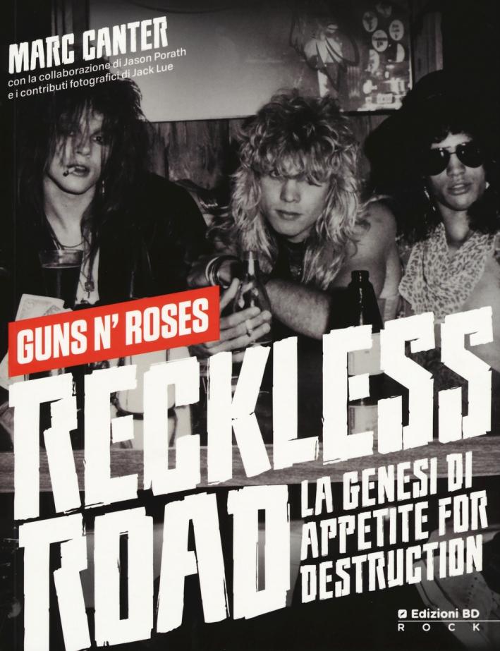 Reckless Road. Guns n'Roses. La genesi di Appetite for destruction.