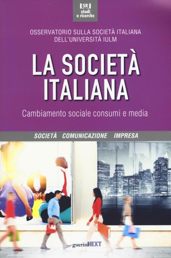 La società italiana. Cambiamento sociale, consumi e media