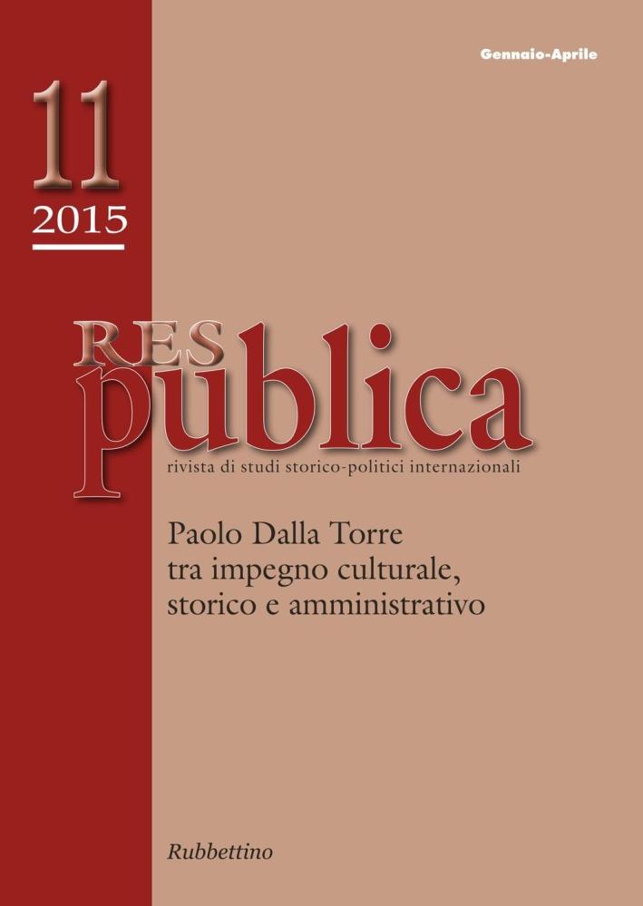 Res publica (2015). Vol. 11: Paolo Dalla Torre tra impegno culturale, storico e amministrativo