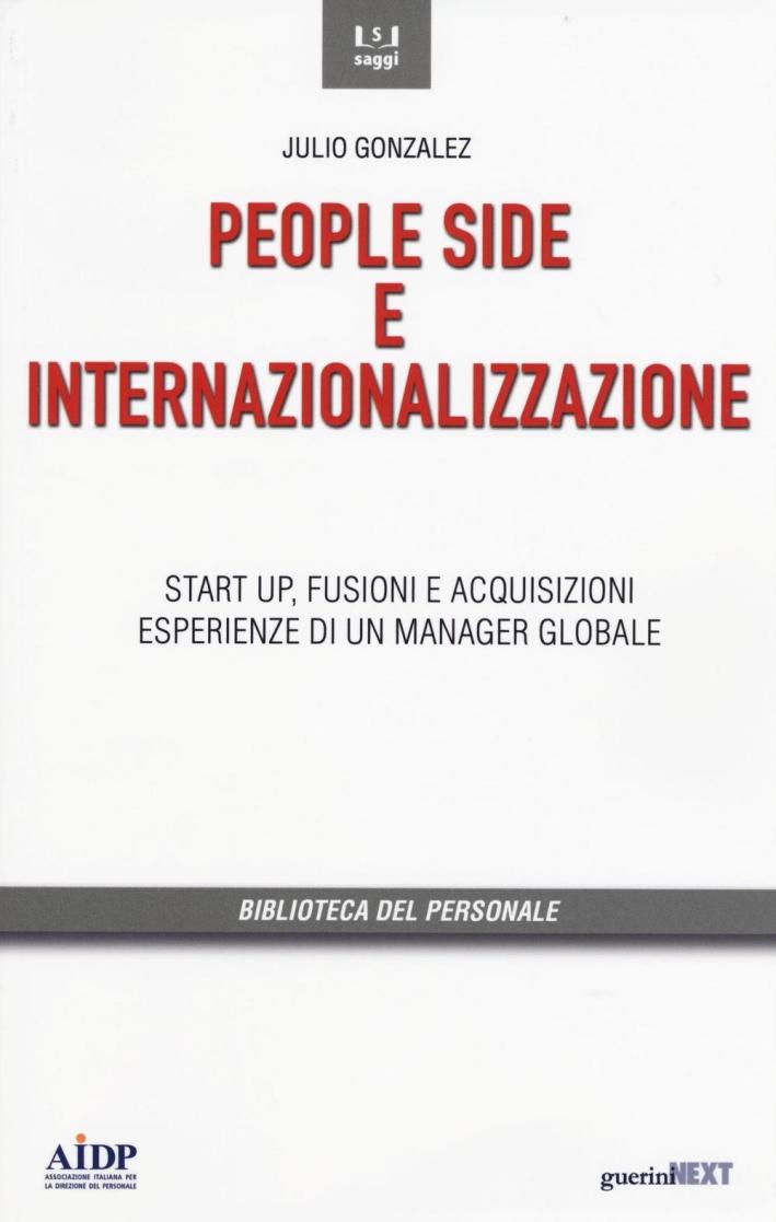 People side e internalizzazione. Start up, fusioni e acquisizioni, esperienze di un manager globale