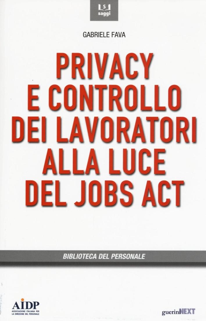 Jobs act. Controlli a distanza e privacy.