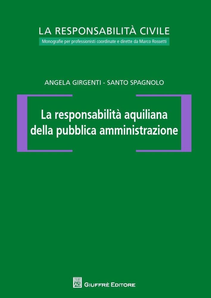 La responsabilità aquiliana della pubblica amministrazione