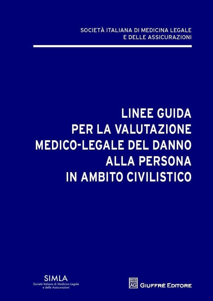 Linee guida per la valutazione del danno alla persona in ambito civilistico.