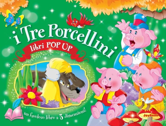 I tre porcellini. Libro pop-up. Ediz. illustrata