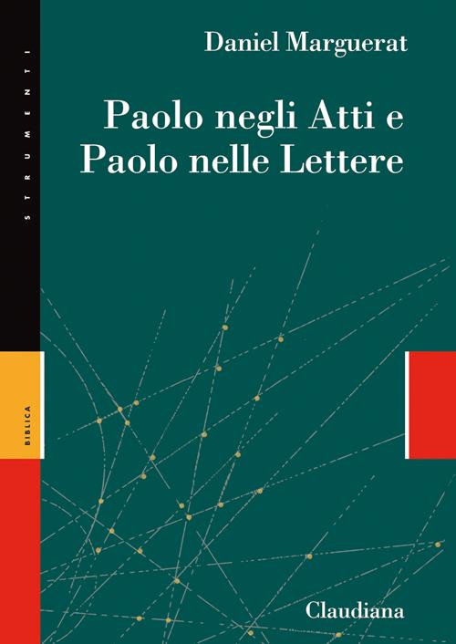 Paolo negli Atti e Paolo nelle lettere.