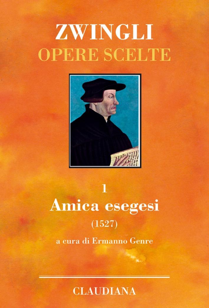 Amica exegesis. Vol. 1: Amica exegesis