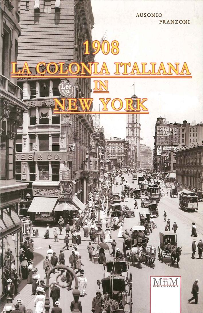 La Colonia Italiana in New York 1908